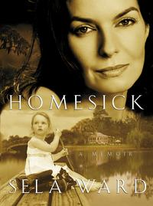 HomesickA Memoir【電子書籍】[ Sela Ward ]