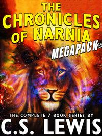 The Chronicles of Narnia MEGAPACK?: The Complete 7-Book Series【電子書籍】[ C.S. Lewis ]