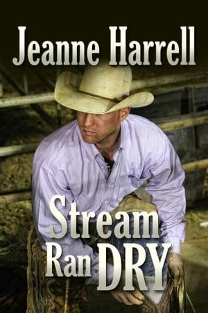 洋書, FICTION & LITERATURE Stream Ran Dry (The Westerners, Book Two) Jeanne Harrell