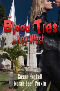 Blood Ties in Key West【電子書籍】[ Susan Haskell ]