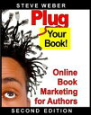 楽天Kobo電子書籍ストアで買える「Plug Your Book! Online Book Marketing for Authors【電子書籍】[ Steve Weber ]」の画像です。価格は109円になります。