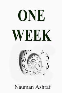 One Week【電子書籍】[ Nauman Ashraf ]