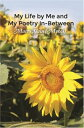 My Life By Me And My Poetry In-Between【電子書籍】[ Marty Slain (Mykos) ]