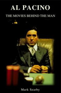 Al Pacino: The Movies Behind The Man【電子書籍】[ Mark Searby ]