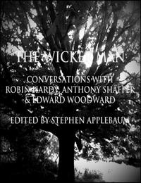 The Wicker Man: Conversations with Robin Hardy, Anthony Shaffer & Edward Woodward【電子書籍】[ Stephen Applebaum ]