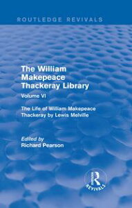The William Makepeace Thackeray LibraryVolume VI - The Life of William Makepeace Thackeray by Lewis Melville【電子書籍】