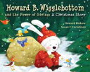 Howard B. Wigglebottom and the Power of GiivingA Christmas Story【電子書籍】[ Howard Binkow ]