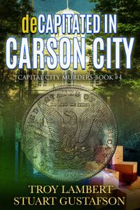 deCapitated in Carson CityCapital City Murders, #4【電子書籍】[ Troy Lambert ]
