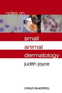 Notes on Small Animal Dermatology【電子書籍】[ Judith Joyce ]
