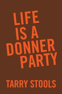 Life Is a Donner Party【電子書籍】[ Tarry Stools ]