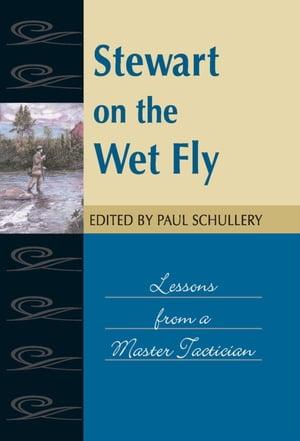 洋書, FAMILY LIFE & COMICS Stewart on the Wet FlyLessons from a Master Technician