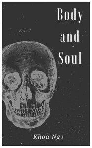 Body and Soul【電子書籍】[ Khoa Ng? ]