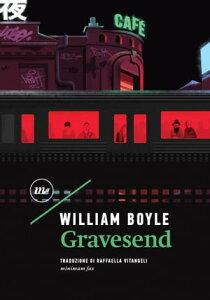 Gravesend【電子書籍】[ William Boyle ]