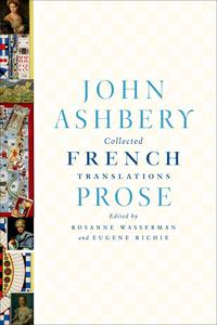 Collected French Translations: Prose【電子書籍】[ John Ashbery ]