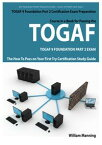 TOGAF 9 Foundation Part 2 Exam Preparation Course in a Book for Passing the TOGAF 9 Foundation Part 2 Certified Exam - The How To Pass on Your First Try Certification Study Guide【電子書籍】[ William Manning ]