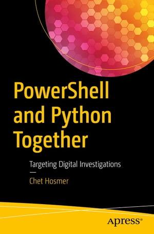 洋書, COMPUTERS & SCIENCE PowerShell and Python TogetherTargeting Digital Investigations Chet Hosmer