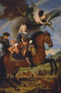 The Spanish Resurgence, 1713-1748【電子書籍】[ Christopher Storrs ]