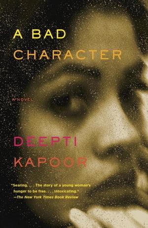 洋書, FICTION & LITERTURE A Bad CharacterA novel Deepti Kapoor