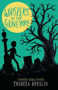 Whispers in the Graveyard【電子書籍】[ Theresa Breslin ]
