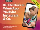 Das Elternbuch zu WhatsAppYouTubeInstagram  Co.【電子書籍】[ Tobias Albers-Heinemann ]