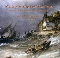 Northern Seascapes and LandscapesEarly Victorian Watercolours, Prints and Drawings【電子書籍】[ Gordon Bell ]