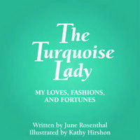 The Turquoise LadyMy Loves, Fashions, and Fortunes【電子書籍】[ June Rosenthal ]