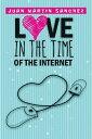 楽天Kobo電子書籍ストアで買える「Love in the Time of the Internet【電子書籍】[ Juan Sanchez ]」の画像です。価格は165円になります。
