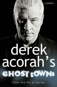 Derek Acorah's Ghost Towns【電子書籍】[ Derek Acorah ]
