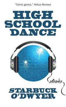 High School Dance (How to Raise a Good Kid Book 2)【電子書籍】[ Starbuck O'Dwyer ]