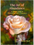 The Art of Abundance: A Simple Guide to Discovering Life's Treasures【電子書籍】[ Candy Paull ]
