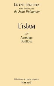 Le Fait religieux, tome 2L'Islam【電子書籍】[ Jean Delumeau ]