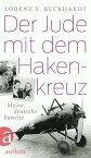 Der Jude mit dem HakenkreuzMeine deutsche Familie【電子書籍】[ Lorenz S. Beckhardt ]