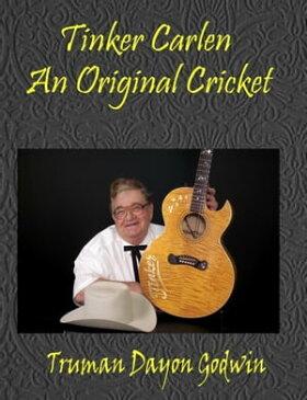 Tinker Carlen: An Original Cricket【電子書籍】[ Truman Dayon Godwin ]