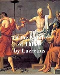 Of the Nature of Things【電子書籍】[ Lucretius ]