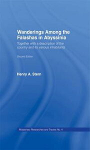 Wanderings Among the Falashas in AbyssiniaTogether with Descriptions of the Country and its Various Inhabitants【電子書籍】[ Henry Aaron Stern ]
