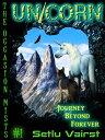楽天Kobo電子書籍ストアで買える「Unicorn: Journey Beyond Forever【電子書籍】[ Setlu Vairst ]」の画像です。価格は103円になります。