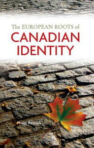 The European Roots of Canadian Identity【電子書籍】[ Philip Resnick ]