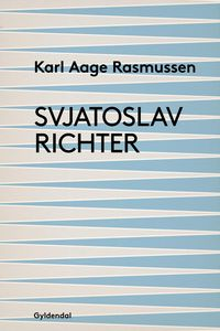 Svjatoslav Richter-biografi【電子書籍】[ Karl Aage Rasmussen ]