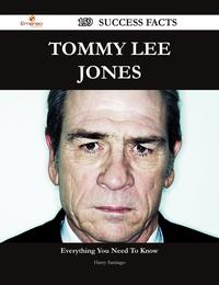 Tommy Lee Jones 159 Success Facts - Everything you need to know about Tommy Lee Jones【電子書籍】[ Harry Santiago ]