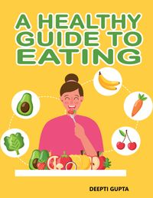 洋書, FAMILY LIFE & COMICS A Healthy Guide To Eating Deepti Gupta