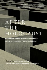After the HolocaustHuman Rights and Genocide Education in the Approaching Post-Witness Era【電子書籍】