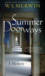 Summer DoorwaysA Memoir【電子書籍】[ W. S. Merwin ]