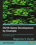 OUYA Game Development by Example Beginner's Guide【電子書籍】[ Jack Donovan ]