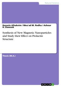 Synthesis of New Magnetic Nanoparticles and Study their Effect on Prolactin Structure【電子書籍】[ Hussein Alhakeim ]