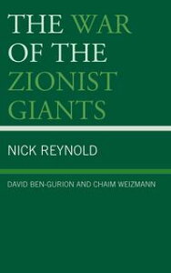The War of the Zionist GiantsDavid Ben-Gurion and Chaim Weizmann【電子書籍】[ Nick Reynold ]