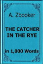 Salinger: The Catcher in the Rye in 1,000 Words【電子書籍】[ Alex Zbooker ]