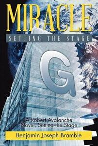 MiracleA Robert Avalanche Novel, Setting the Stage【電子書籍】[ Benjamin Joseph Bramble ]
