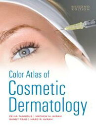 Color Atlas of Cosmetic Dermatology, Second Edition【電子書籍】[ Zeina Tannous ]
