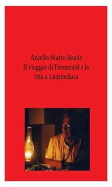 Il viaggio di Farneraid e la vita a Lampedusa【電子書籍】[ Aniello Mario Basile ]