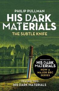 The Subtle Knife: His Dark Materials 2【電子書籍】[ Philip Pullman ]